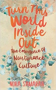 yellow book cover with orange writing that reads: Turn This World Inside Out: the Emergence of Nurturance Culture. Pale dappled green ivy grows up from the bottom of the image and in the background in reverse colour are the shoulders of two people standing side by side just visible with a brown earthy gritty colour behind them
